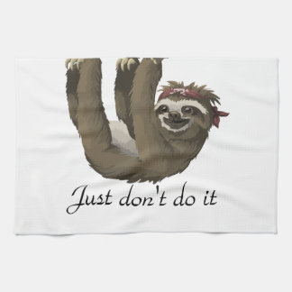Cute and funny sloth || Just don't do it Tea Towel
