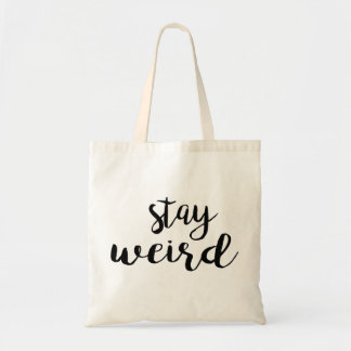 Cute and quirky Stay Weird hand writing Tote Bag