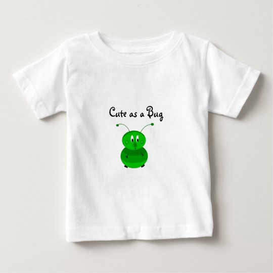 Cute as a Bug Baby T-Shirt
