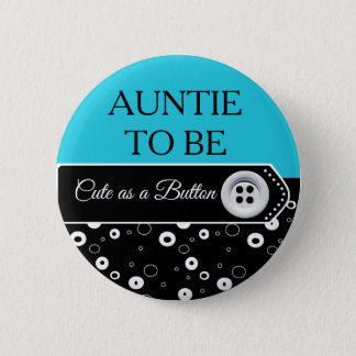 Cute as a Button Auntie to Be Baby Shower Button