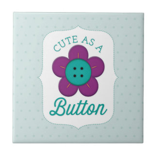 Cute As A Button Ceramic Tile
