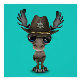 Cute Baby Moose Sheriff Poster