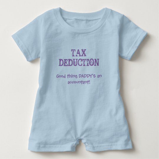 "Cute Baby ""Tax Deduction"" Daddy Accountant Quote Baby"