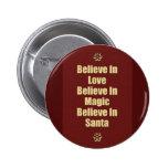 Cute Believe In Santa Quote Pin