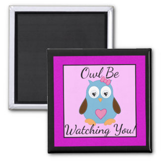 """Cute Blue Owl """"Owl Be Watching You!"""" Magnet"""