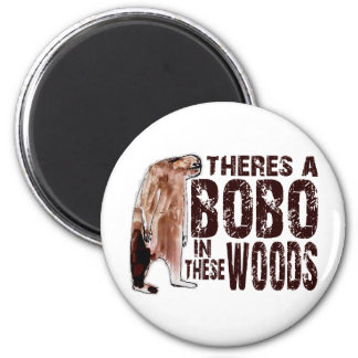 Cute BOBO SQUATCH IN THESE WOODS - Finding Bigfoot Magnet