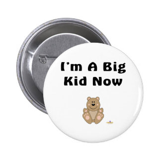 Cute Brown Bear I'm A Big Kid Now 6 Cm Round Badge