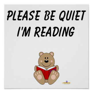 Cute Brown Bear Reading Please Be Quiet I m Readin Poster