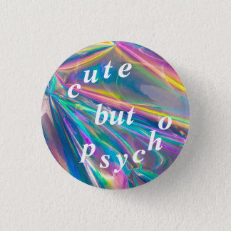 cute but psycho 3 cm round badge