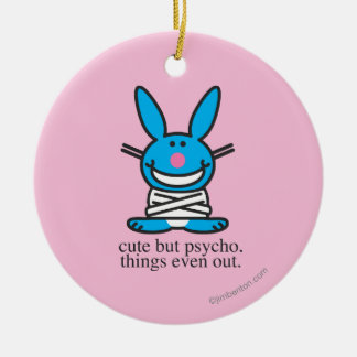 Cute but Psycho Christmas Ornament