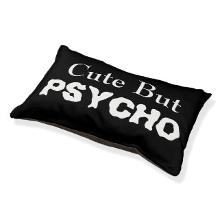 Cute But Psycho Small Dog Bed