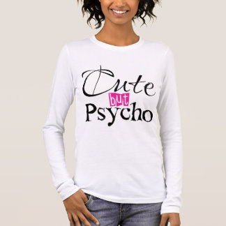 Cute But Psycho Long Sleeve T-Shirt