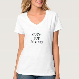 Cute but Psycho Shirt