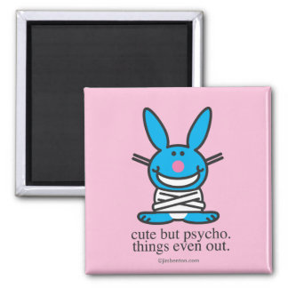 Cute but Psycho Square Magnet
