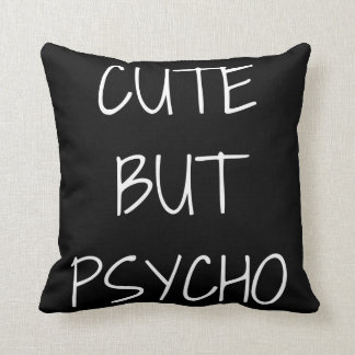 Cute But Psycho Text Illustration Throw Pillow Cushion