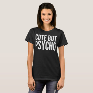 """Cute But Psycho"" Typography T-Shirt"