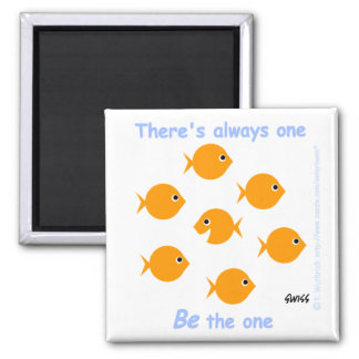 """Cute Cartoon Inspirational """"There's Always One"""" Square Magnet"""