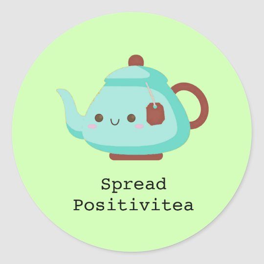 Cute cartoon 'spread positivitea' tea classic round