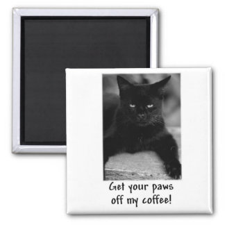 """Cute Cat """"Paws off My Coffee"""" Mug Square Magnet"""