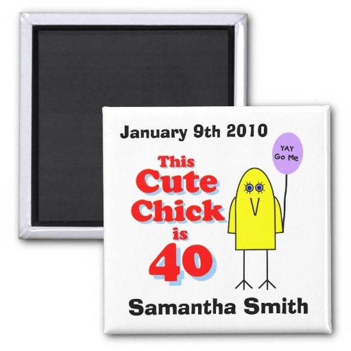 Cute chick is 40! fridge magnet