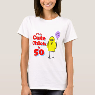 Cute chick is 50! T-Shirt