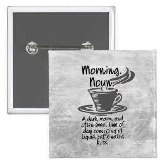 Cute Coffee Lovers Funny Morning Quote 15 Cm Square Badge