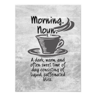 Cute Coffee Lovers Funny Morning Quote Photo Print