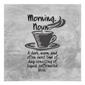 Cute Coffee Lovers Funny Morning Quote Poster