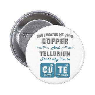 Cute Copper And Tellurium Joke 6 Cm Round Badge