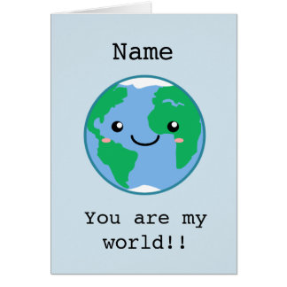 Cute customisable you are my world card