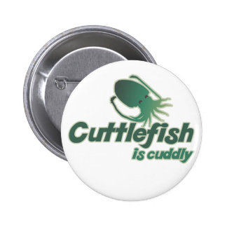 Cute Cuttlefish just wants to cuddle 6 Cm Round Badge
