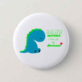 Cute Dinosaur RAWR 6 Cm Round Badge