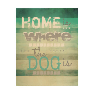 cute dog quote on wood panel wall art teal blue wood canvas