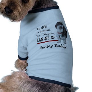 """Cute Dog """"To Err is Human~To Forgive Canine"""" Ringer Dog Shirt"""