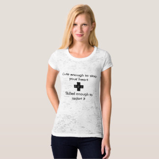 Cute enough to stop youre heart T-Shirt