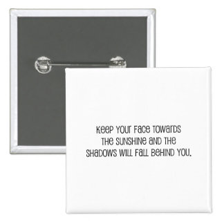 """Cute, """"Face Towards the Sunshine"""" quote 15 Cm Square Badge"""