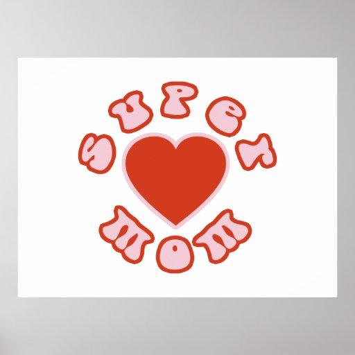 Cute Feminine & Girly Moms : Super Mom + Heart Poster