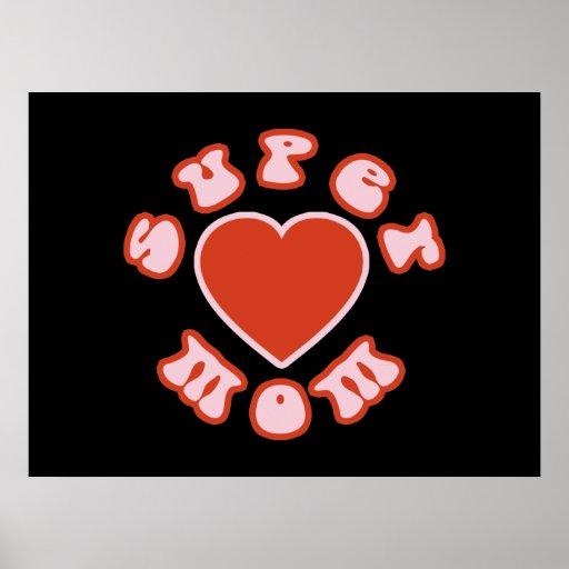 Cute Feminine & Girly Moms : Super Mom + Heart Posters
