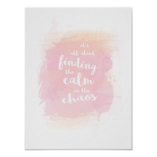 Cute Finding calm in chaos watercolor calligraphy Poster