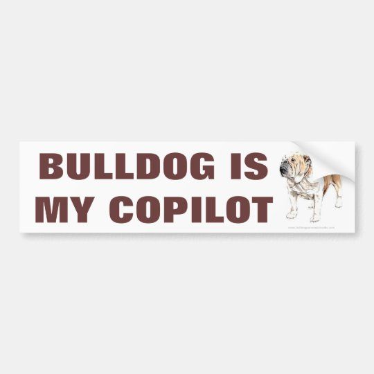 Cute Funny Bulldog Is My Copilot Bumper Stickers