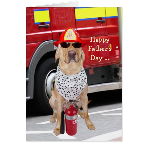 Cute/Funny Dog Father's Day for Firefighter Greeting Cards