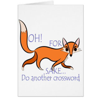 Cute funny Fox quote to motivate crossword lovers Greeting Card