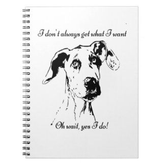 Cute Funny Great Dane Dog Quote  Spoiled Pet Humor Note Book