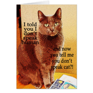 Cute Funny Speaking Kitty Cat Card