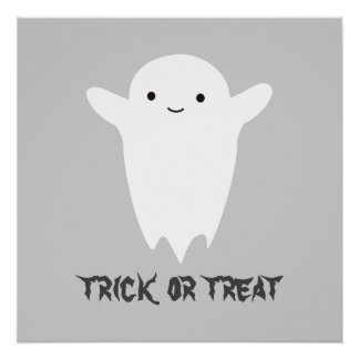 Cute Ghost - Trick or Treat Perfect Poster