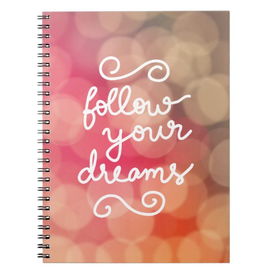 Cute Girly Bokeh Follow Your Dreams Typography Notebooks
