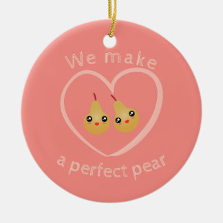 Cute Girly Kawaii We Make A Perfect Pear Pun Humor Round Ceramic Decoration