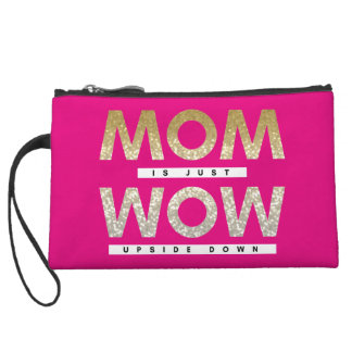 Cute glittery Mom is just wow upside down quote Wristlet Clutches
