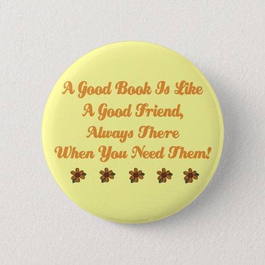 Cute Good Book is a Good Friend T-shirt 6 Cm Round Badge