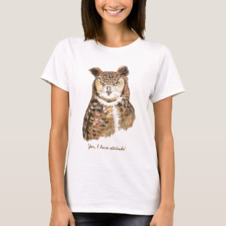 Cute Grumpy Owl with Attitude Ladies Tshirt